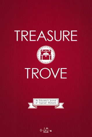 Treasure Trove: An Educators Journal of Inspired Moments