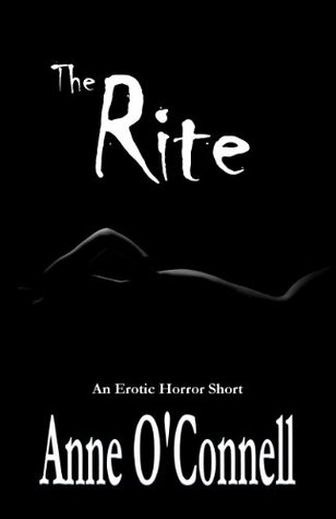 The Rite  (An Erotic Horror Short)