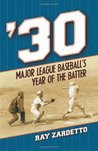 30: Major League Baseball's Year of the Batter