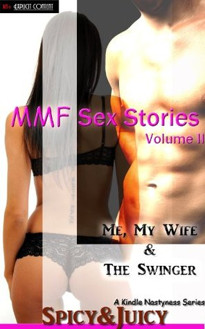 MMF Sex Stories (VOL II): Me, My Wife & The Swinger