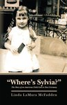 """Where's Sylvia? The Story of an American Child Lost in Nazi Germany"""