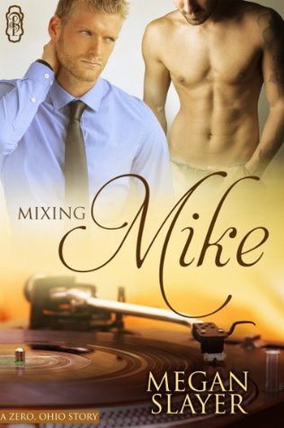 Review: Mixing Mike by Megan Slayer