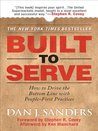 Built to Serve : How to Drive the Bottom Line with People-First Practices
