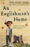 An Englishman's Home: The Adventures Of An Eccentric Gardener