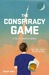 The Conspiracy Game (Tully Harper, #1)