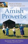 Amish Proverbs: Words of Wisdom from the Simple Life