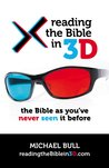 Reading the Bible in 3D: The Bible as You've Never Seen It Before