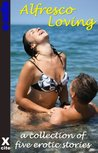 Alfresco Loving - five erotic stories (Xcite Erotica)