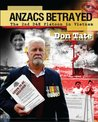 Anzacs Betrayed The Story of the 2nd D&E Platoon (Vietnam War Series)