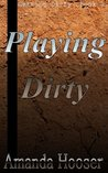 Playing Dirty (Getting Dirty)