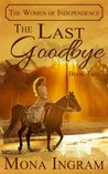 The Last Goodbye (The Women of Independence #2)
