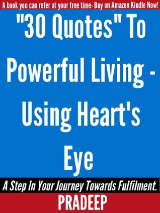 30 Quotes For Powerful Living- Using Heart