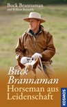 Buck Brannaman - Horseman aus Leidenschaft (German Edition)