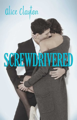 Download online Screwdrivered (Cocktail #3) iBook by Alice Clayton