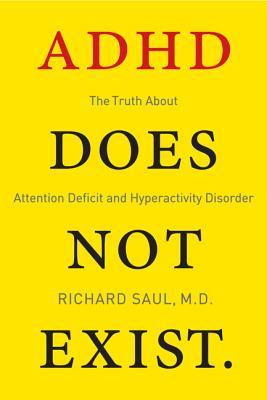 Adhd Does Not Exist By Richard Saul Reviews Discussion