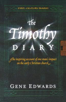 The Timothy Diary by Gene Edwards