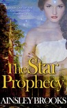 The Star Prophecy: Book One of The Daughters of Prophecy