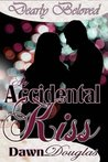 An Accidental Kiss (Dearly Beloved)