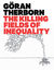 The Killing Fields of Inequality by Göran Therborn