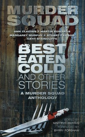 Best Eaten Cold and Other Stories by Murder Squad