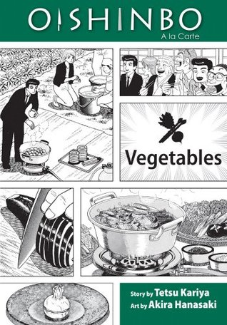 Oishinbo, Volume 5 - Vegetables by Tetsu Kariya