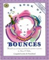 The Book of Bounces: Wonderful Songs and Rhymes Passed Down from Generation to Generation for Infants & Toddlers
