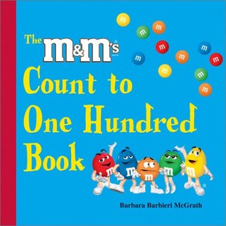 "The ""M&m's"" Brand Count to One Hundred Book by Barbara Barbieri McGrath"