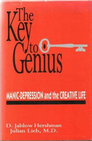 The Key to Genius: Manic-Depression and the Creative Life