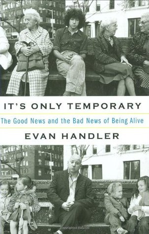 It's Only Temporary by Evan Handler