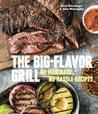 The Big-Flavor Grill by Chris Schlesinger