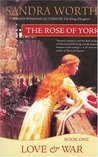 The Rose of York by Sandra Worth