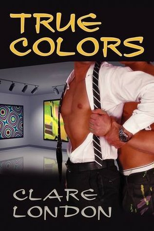 True Colors by Clare London