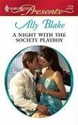 A Night with the Society Playboy by Ally Blake