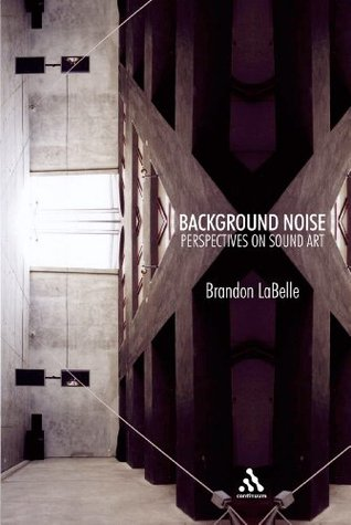 Background Noise by Brandon Labelle