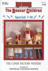 The Candy Factory Mystery (The Boxcar Children Special, #18)