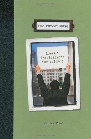 The Pocket Muse: Ideas & Inspirations for Writing