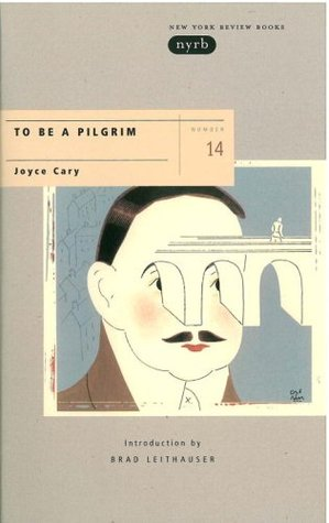 To Be a Pilgrim by Joyce Cary