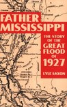 Father Mississippi: The Story of the Great Flood of 1927