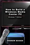 How To Build a Windows Media Center PC