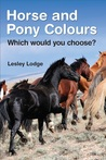 Horse and Pony Colours by Lesley Lodge