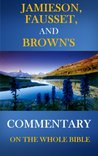 Jamieson, Fausset, and Brown Commentary on the Whole Bible (Unabridged)