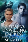 Risteard's Unwilling Empress by S.E.  Smith