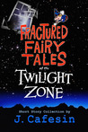 Fractured Fairy Tales of the Twilight Zone