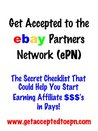Get Accepted to the eBay Partner Network (ePN):  The Secret Checklist That Could Earn You $$$$'s in Days! (Make Money Online)
