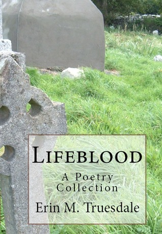 Lifeblood by Erin M. Truesdale