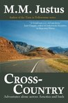 Cross-Country:  Adventures Alone Across America and Back