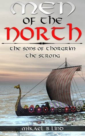 The Sons of Thorgrim the Strong (The Men of the North)