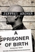 A Prisoner of Birth - Konspirasi Takdir