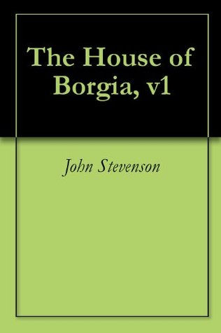 The House of Borgia, v1 John Stevenson