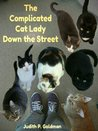 The Complicated Cat Lady Down the Street